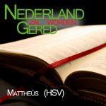 Bijbel HSV Mattheüs - voorgelezen door Matthias Joosse - Stichting Nederland Gered